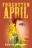 Forgotten April - A Novel by Robyn Bradley