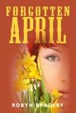 Forgotten April - A Novel by Robyn Bradley